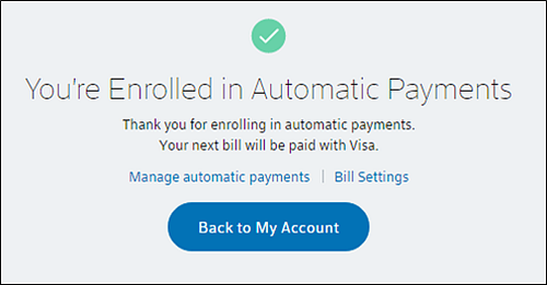 Confirmation message - You're Enrolled in Automatic Payments.