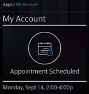 My Account TV app with appointment scheduled icon displayed.