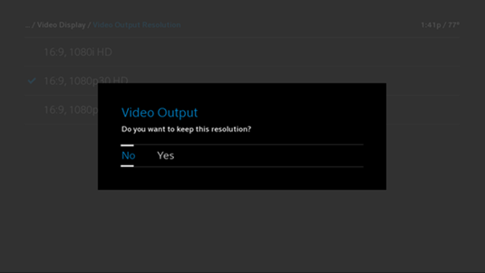 "Video Output change confirmation message: ""Video Output: Do you want to keep this resolution?""  Beneath the message, the ""No"" option is on the left and the ""Yes"" option is on the right."