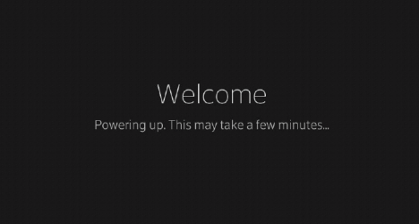 Welcome screen: Welcome. Powering up. This may take a few minutes.