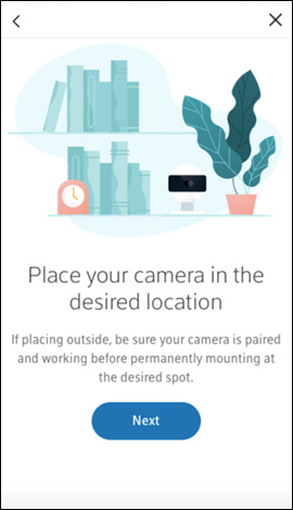 Place your camera in the desired location screen. Next button in center.